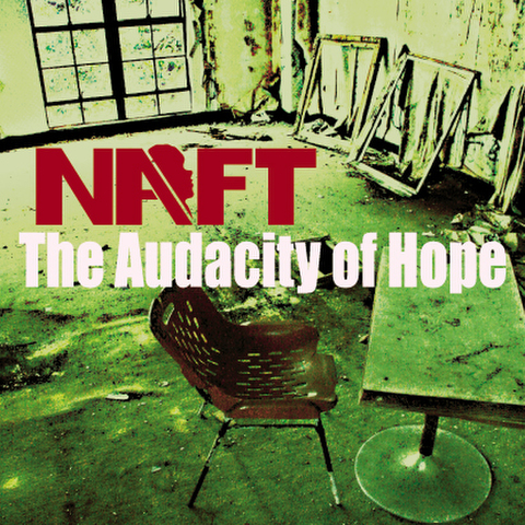 NAFT/The Audacity of Hope