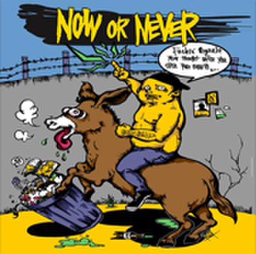 "NOW OR NEVER ""NOW OR NEVER"""