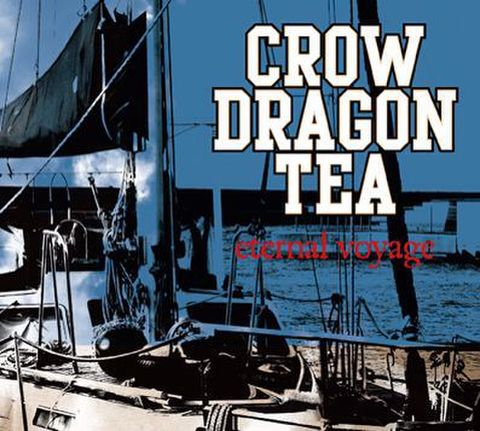 CROW DRAGON TEA / eternal voyage