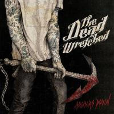 THE DEAD WRETCHED/ANCHORS DOWN