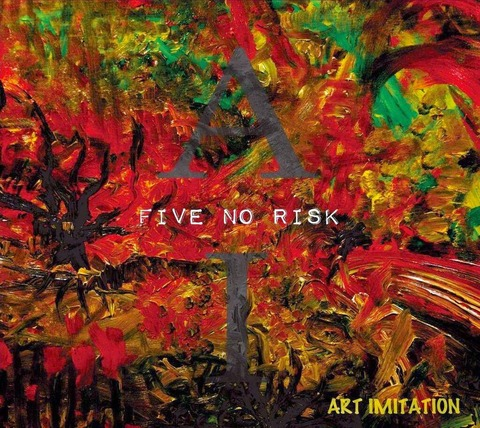 FIVE NO RISK / ART IMITATION