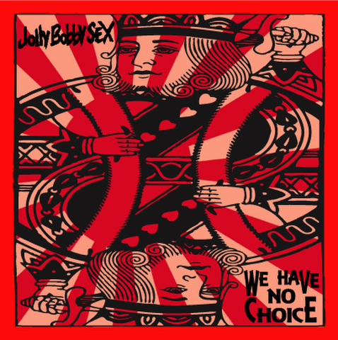 Jolly Bobby SEX / WE HAVE NO CHOICE (CD)