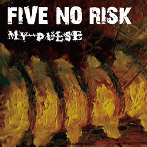 FIVE NO RISK / MY PULSE(再発盤)