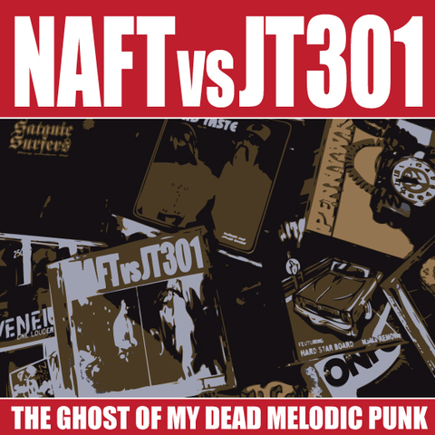NAFT vs JT301 / THE GHOST OF MY DEAD MELODIC PUNK