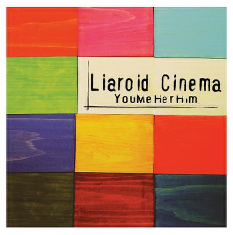 Liaroid Cinema / YouMeHerHim