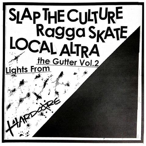 LOCAL ALTRA/SLAP THE CULTURE/RAGGA SKATE 3WAY SPLIT 「LIGHTS FROM THE GUTTER vol.2」