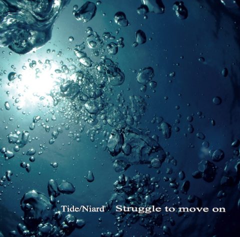 Tide/Niard  / struggle to move on