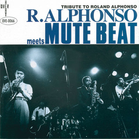 Mute Beat, Roland Alphonso 『Roland Alphonso Meets Mute Beat』