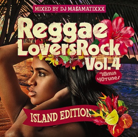 Reggae Lovers Rock vol.4  mixed by DJ Ma$amatixxx