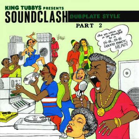 SOUND CLASH ~DUB PLATE STYLE pt.2~ / KING TUBBYS