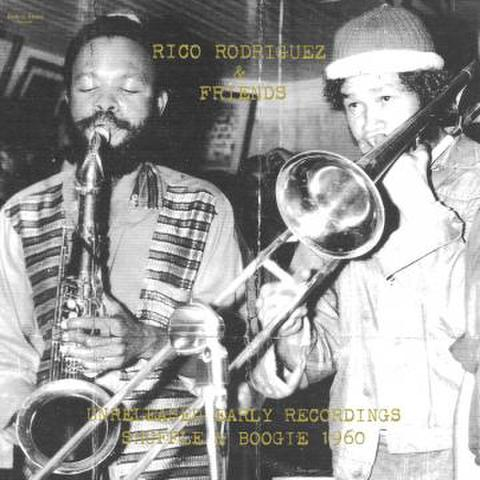 UNRELEASED EARLY RECORDINGS SHUFFLE & BOOGIE 1960 / RICO RODRIGUEZ & FRIENDS
