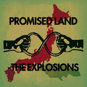 PROMISED LAND / THE EXPLOSIONS