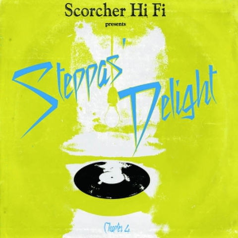 STEPPAS' DELIGHT #4 / SCORCHER HI FI
