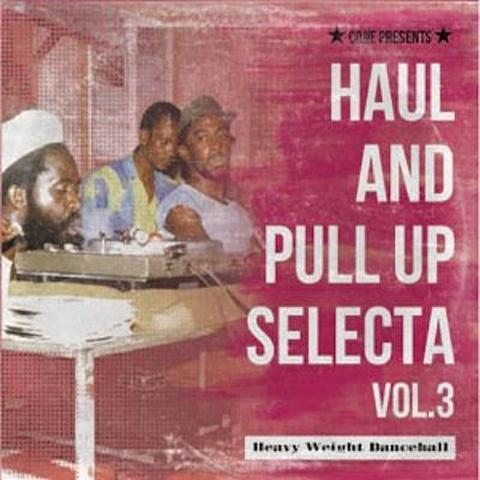 HAUL AND PULL UP SELECTA vol.3 / COJIE from MIGHTY CROWN