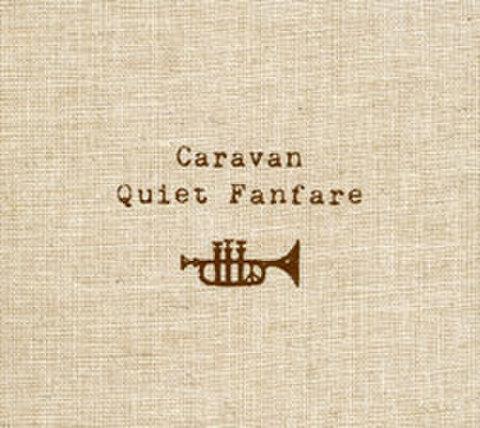 QUIET FANFARE / CARAVAN