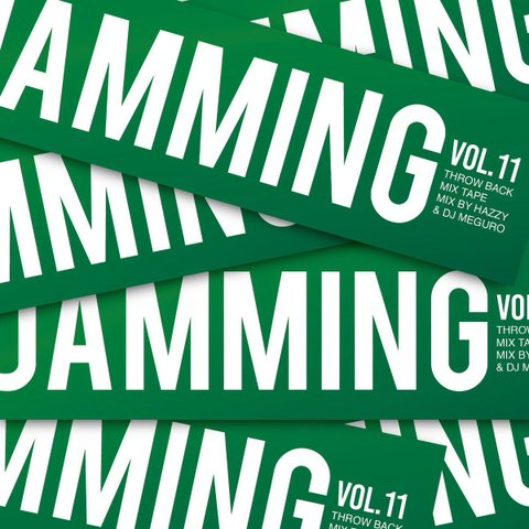 JAMMING MIX vol.11 ~THROW BACK MIX TAPE / HAZZY & J MEGURO
