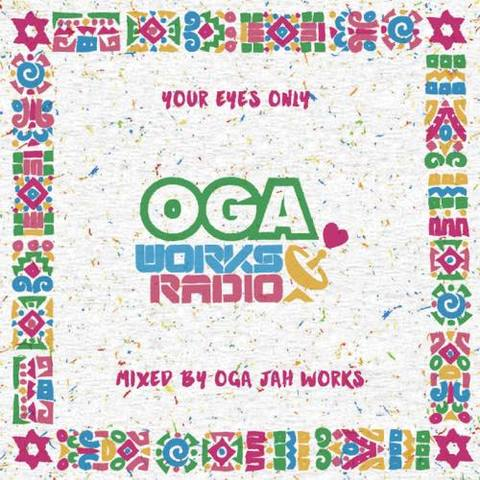 OGA WORKS RADIO MIX VOL.11 - YOUR EYES ONLY EPISODE II