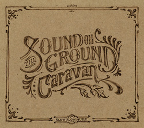 THE SOUND ON GROUND / CARAVAN