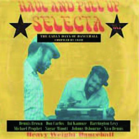 HAUL AND PULL UP SELECTA Vol,2 -Heavy Weight dancehall-