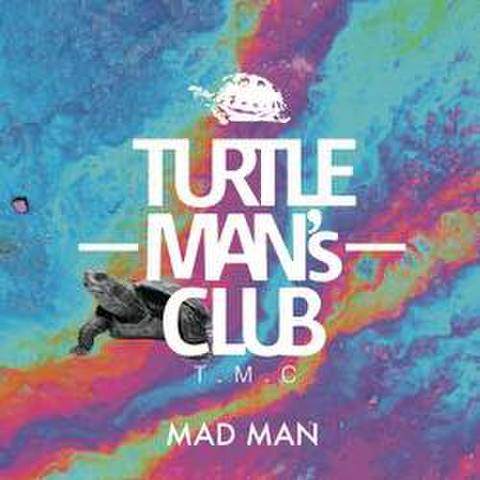 TURTLE MANS CLUB【MAD MAN】