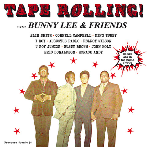 TAPE ROLLING! / BUNNY LEE & FRIENDS