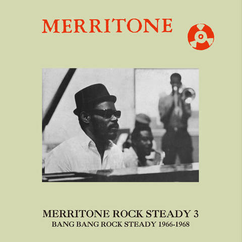 Merritone Rock Steady 3: Bang Bang Rock Steady 1966-1968