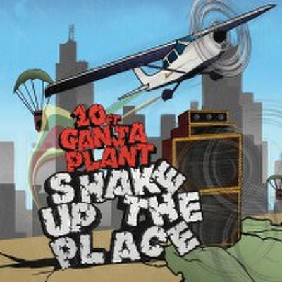 SHAKE UP THE PLACE / 10 FT GANJA PLANT