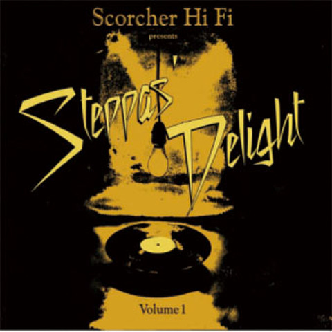 Steppas Delight Chapter 1 Scorcher Hi Fi