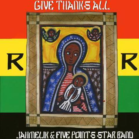 GIVETHANKS ALL / JAHMELIK&FIVE POINTS STAR BAND