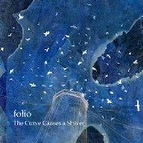 folio /THE CURVE CAUSES SHIVER