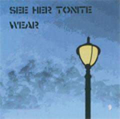 SEE HER TONITE // WEAR / SPLIT