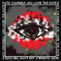V.A.「HATE YOURSELF and LOVE the FATE」