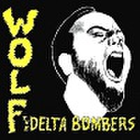 THE DELTA BOMBERS/Wolf(LP)