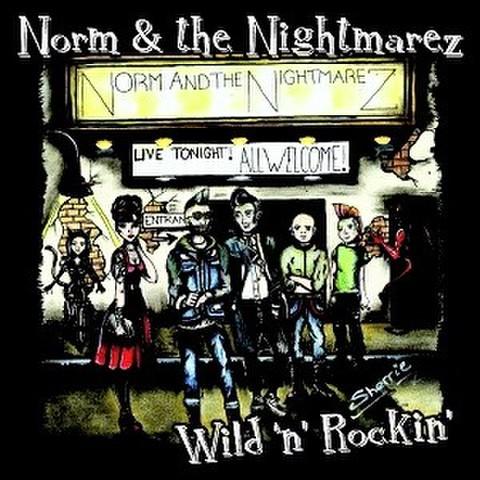 """NORM & THE NIGHTMAREZ/Wild & Rockin'(7"""")"""