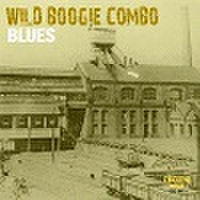WILD BOOGIE COMBO/Blues(CD)