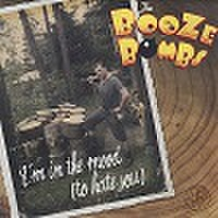 "THE BOOZE BOMBS/I'm In The Mood(7"")"