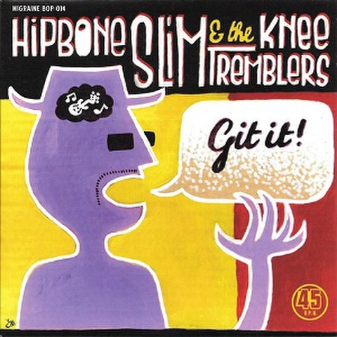 "HIPBONE SLIM & THE KNEETREMBLERS/Git It!(7"")"