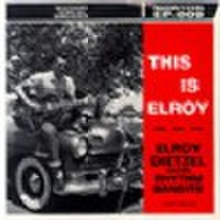 "ELROY DIETZEL/This Is Elroy(7"")"