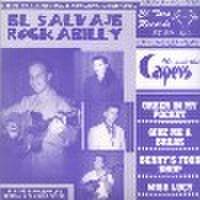 "IKE & THE CAPERS/El Salvaje Rockabilly(7"")"