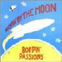 BOPPIN' PASSIONS/Rockin' By The Moon(LP)