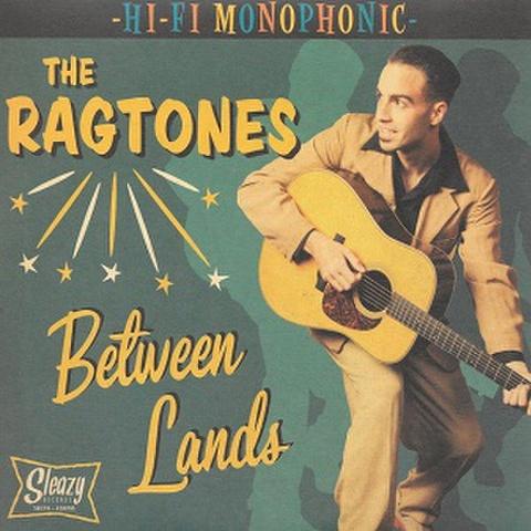 """THE RAGTONES/Between Lands(7"""")"""
