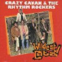 CRAZY CAVAN & THE RHYTHM ROCKERS/Wildest Cats(CD)