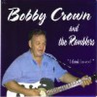 BOBBY CROWN & THE RAMBLERS/I Think I'm Cool(CD)