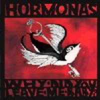 HORMONAS/Why Did You Leave Me Baby?(LP)