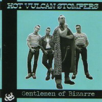 HOT VULCAN STOMPERS/Gentlemen of Bizarre(CD)