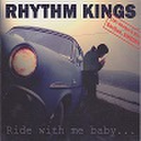 RHYTHM KINGS/Ride With Me Baby(CD)