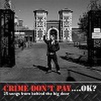 CRIME DON'T PAY …O.K.? (CD)
