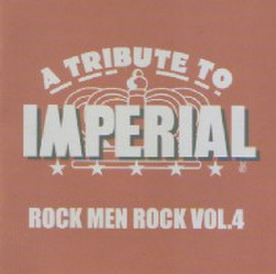 Various/A TRIBUTE TO IMPERIAL: ROCK MEN ROCK VOL.4