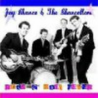 JAY CHANCE & THE CHANCELLORS/Rock'n'Roll Fever(CD)