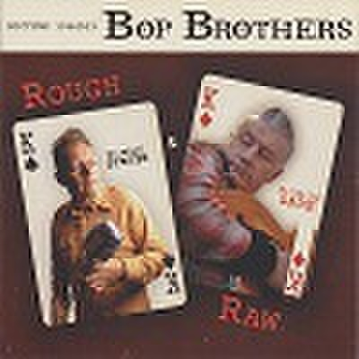 BOP BROTHERS/Rough & Raw(中古CD)
